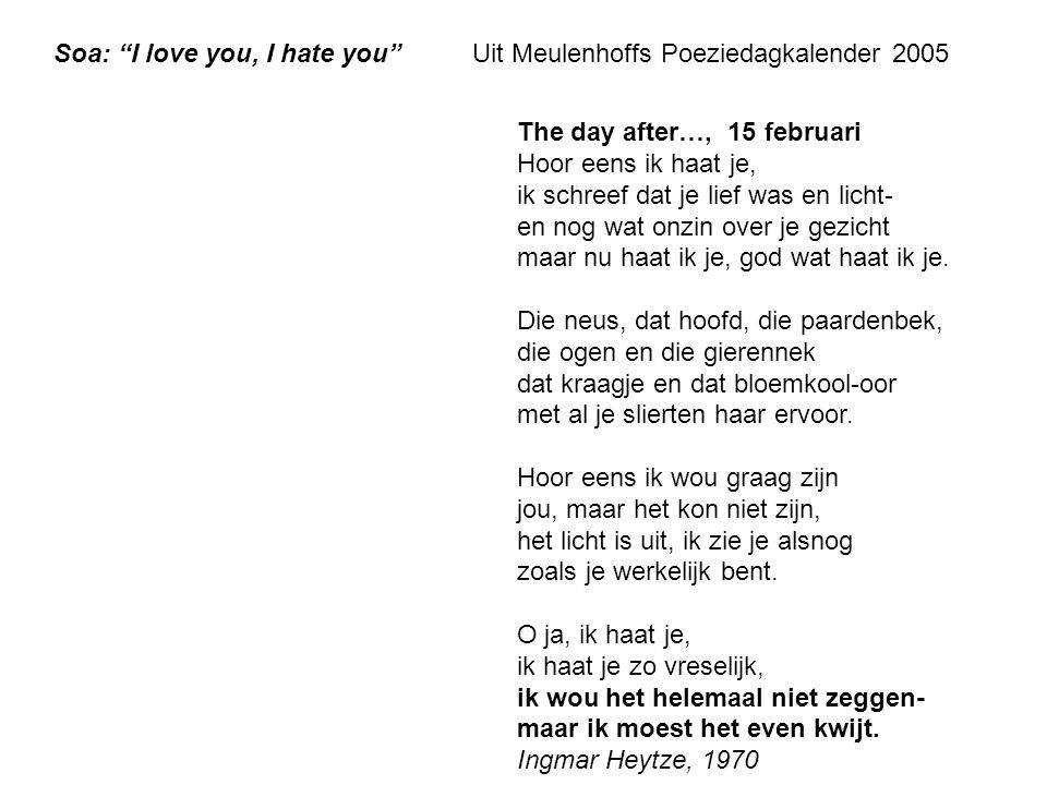 Soa: I love you, I hate you Uit Meulenhoffs Poeziedagkalender 2005