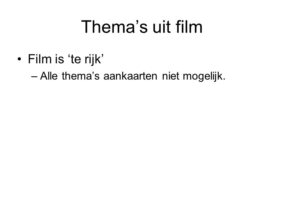 Thema's uit film Film is 'te rijk'