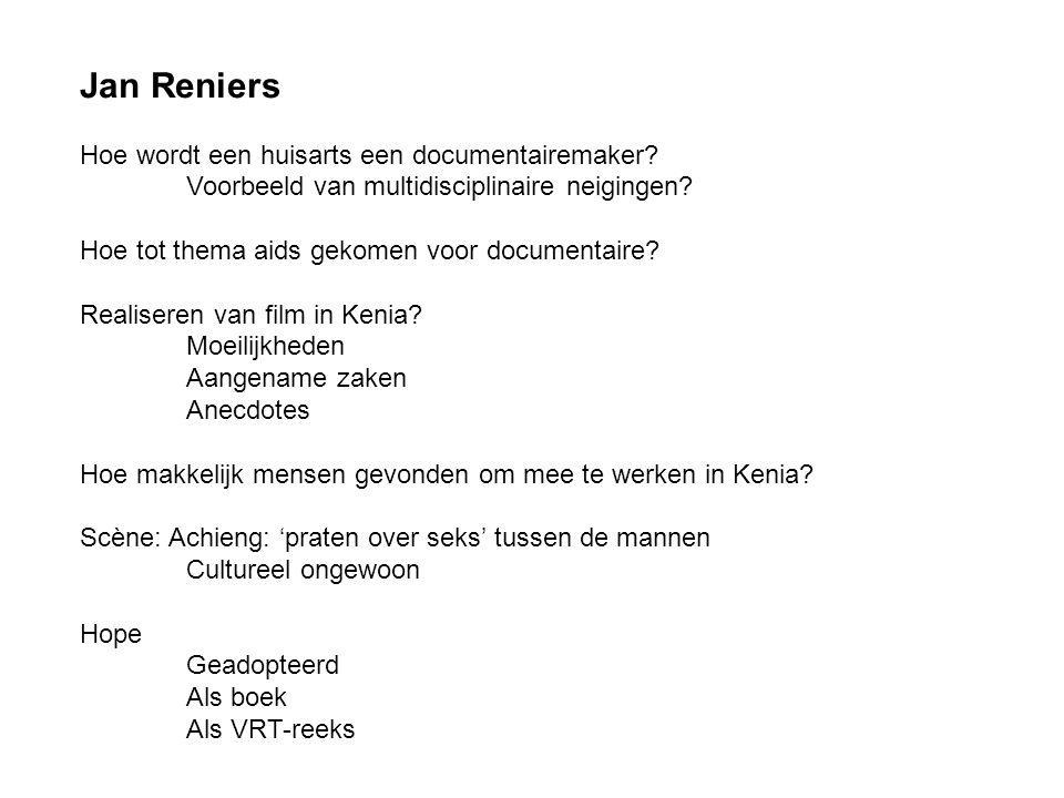 Jan Reniers Hoe wordt een huisarts een documentairemaker