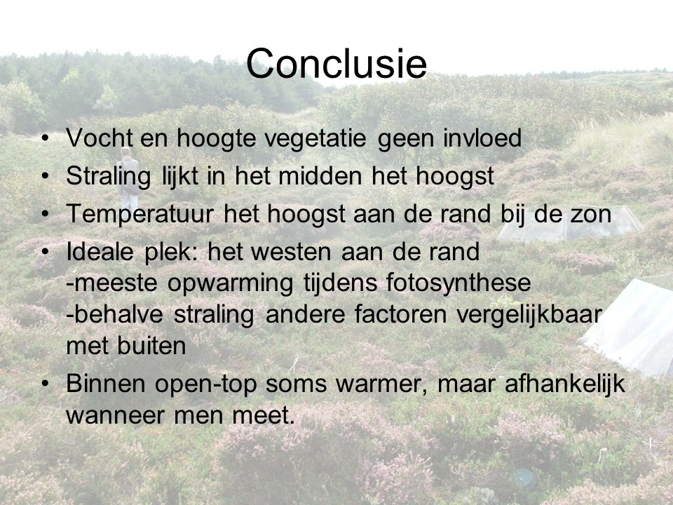 Conclusie Vocht en hoogte vegetatie geen invloed