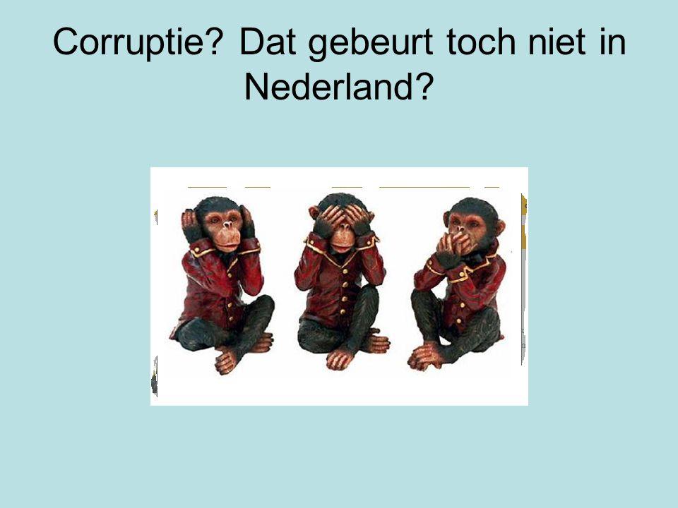 Corruptie Dat gebeurt toch niet in Nederland
