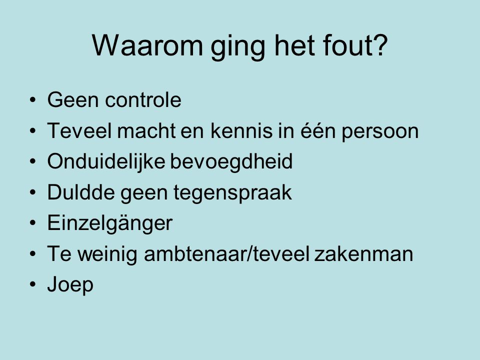 Waarom ging het fout Geen controle