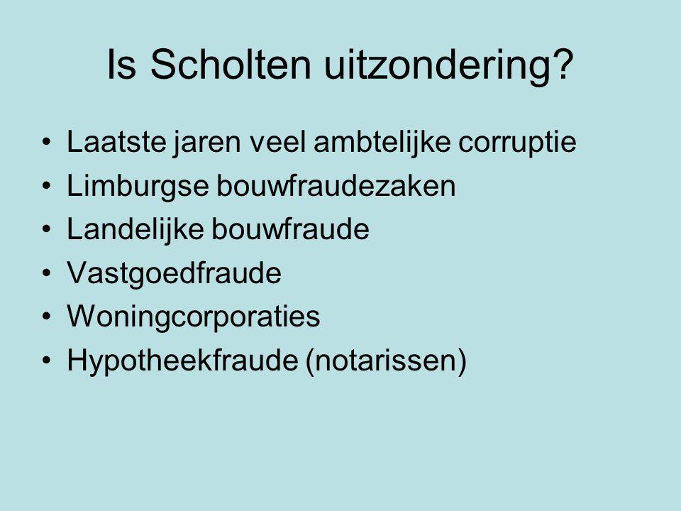 Is Scholten uitzondering