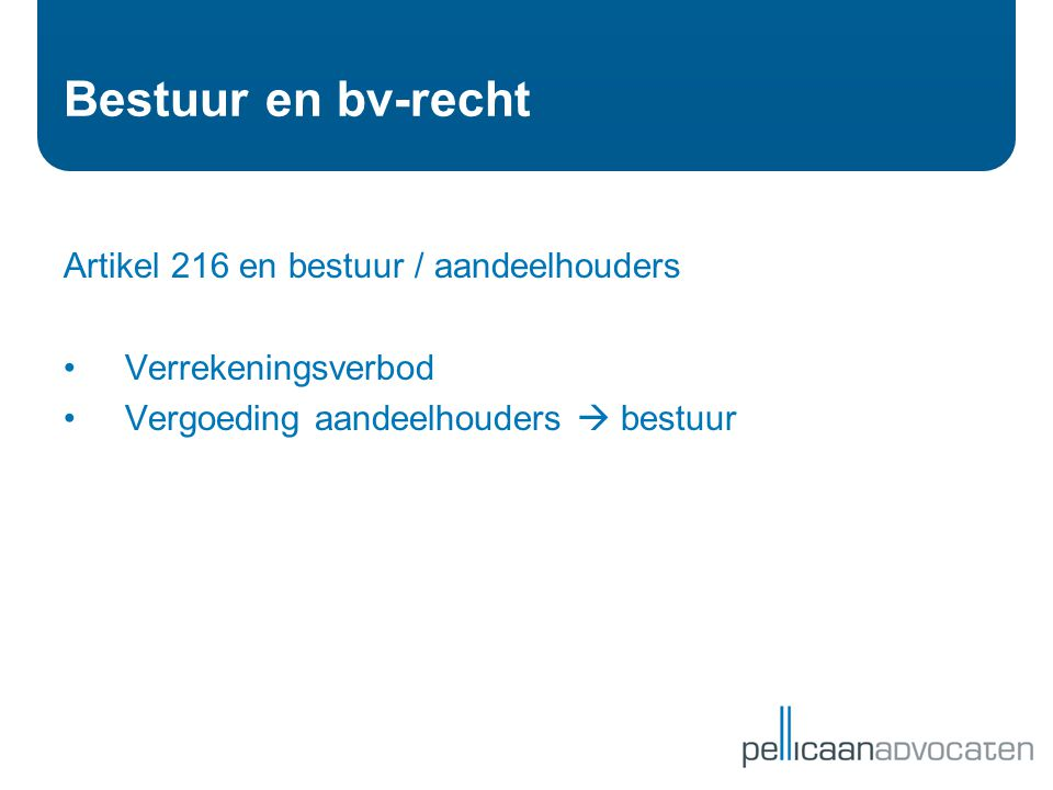 Bestuur en bv-recht Artikel 216 en bestuur / aandeelhouders