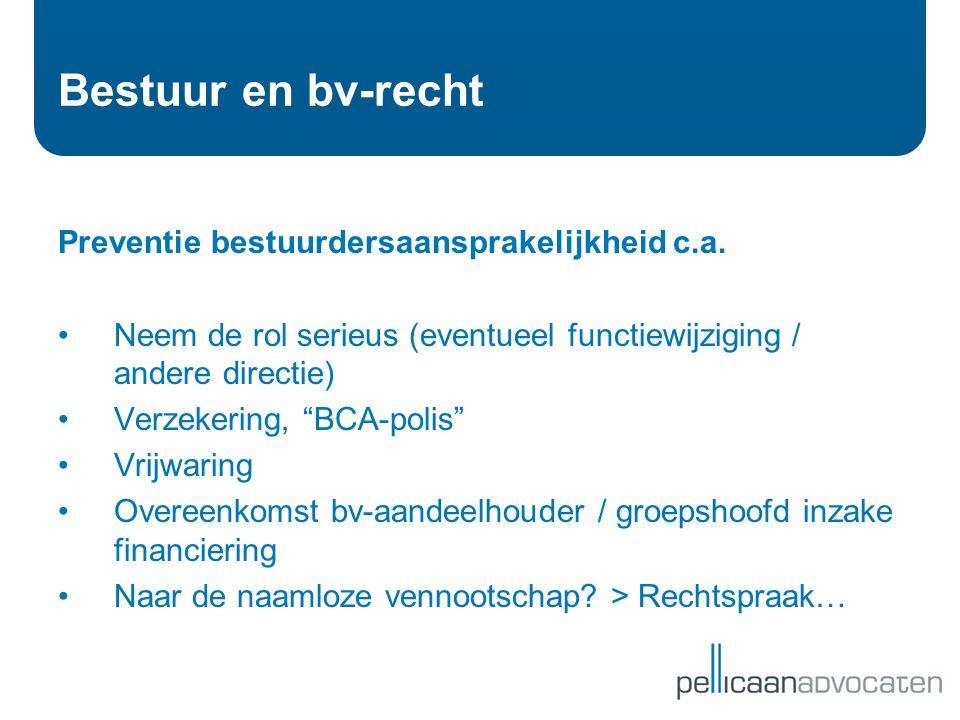 Bestuur en bv-recht Preventie bestuurdersaansprakelijkheid c.a.