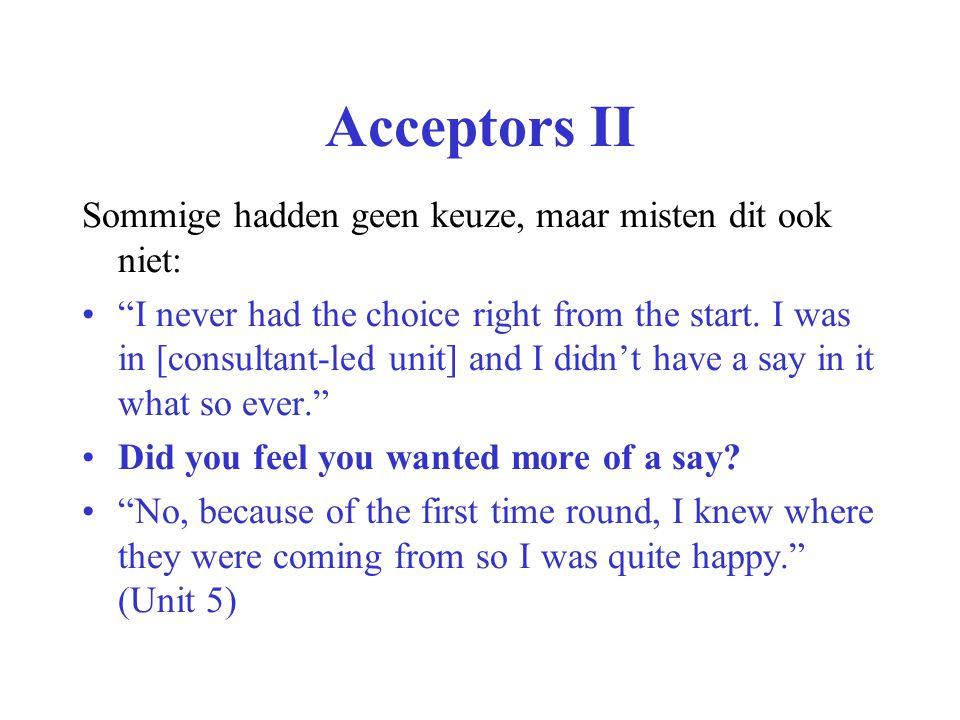 Acceptors II Sommige hadden geen keuze, maar misten dit ook niet: