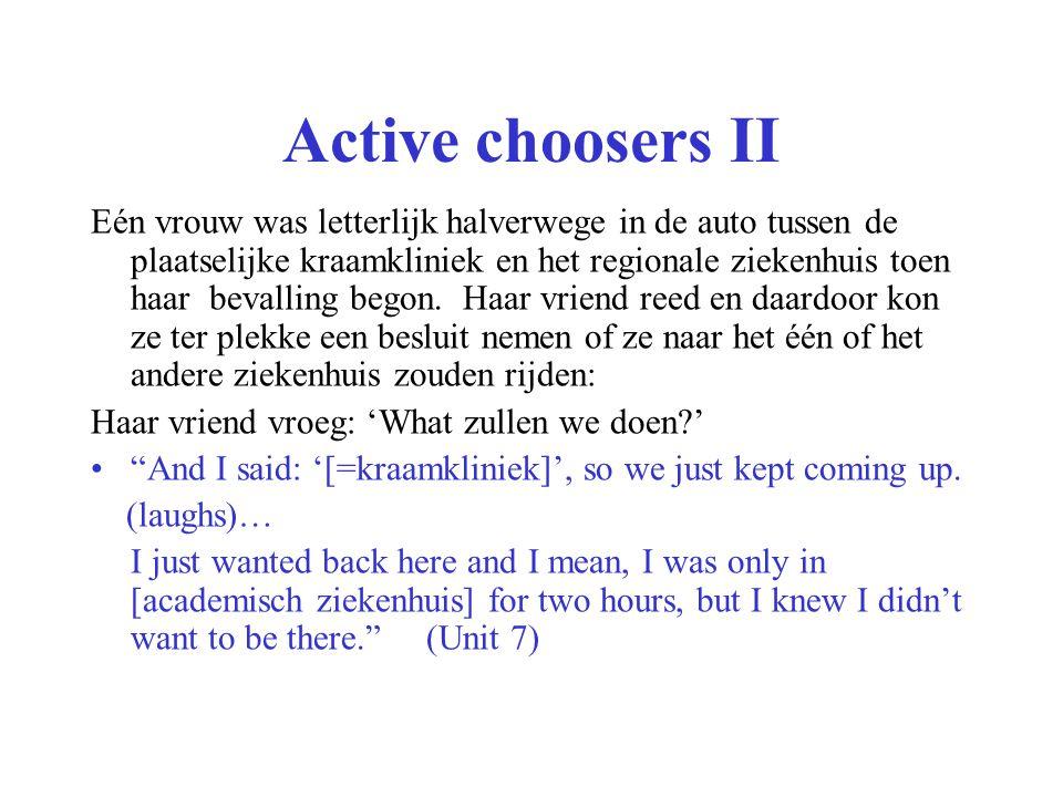 Active choosers II