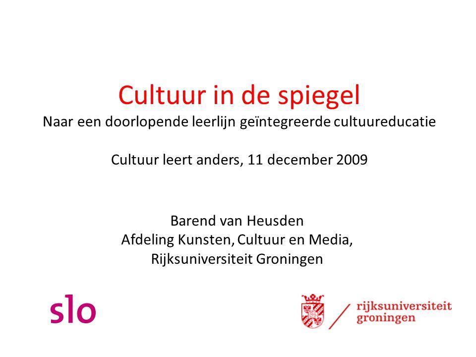 Cultuur in de spiegel Naar een doorlopende leerlijn geïntegreerde cultuureducatie Cultuur leert anders, 11 december 2009