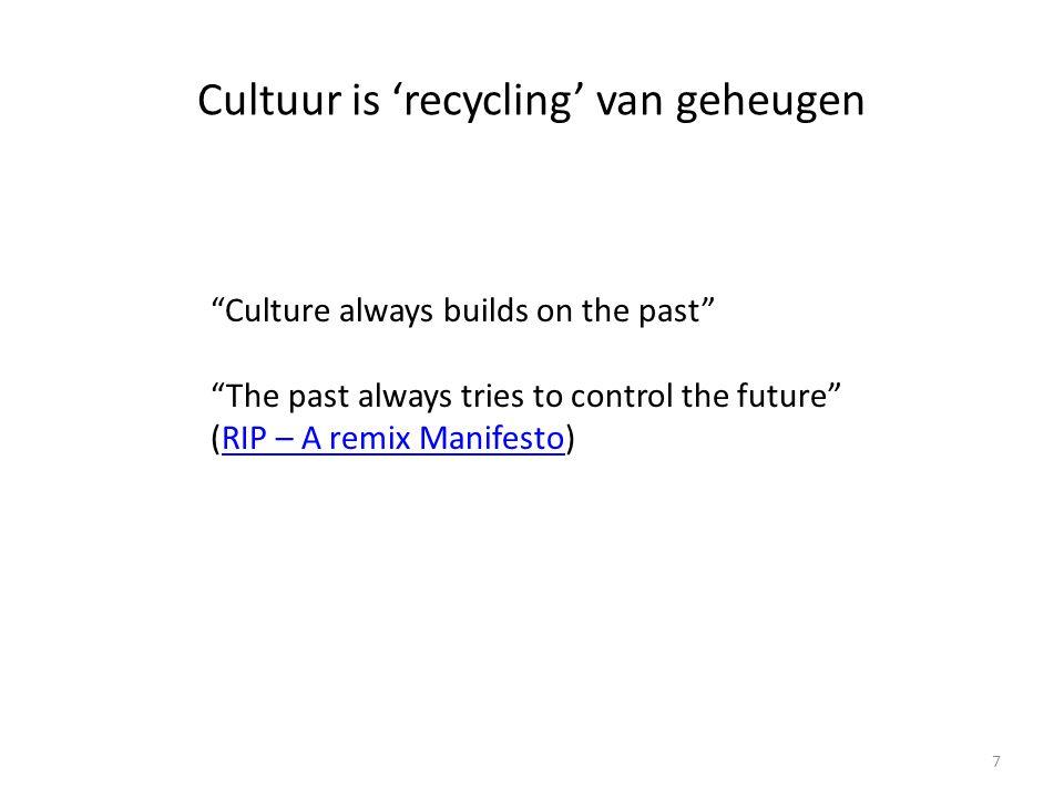 Cultuur is 'recycling' van geheugen