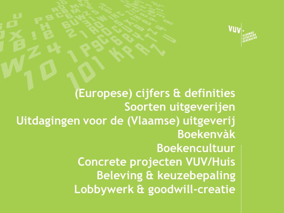 (Europese) cijfers & definities Soorten uitgeverijen Uitdagingen voor de (Vlaamse) uitgeverij Boekenvàk Boekencultuur Concrete projecten VUV/Huis Beleving & keuzebepaling Lobbywerk & goodwill-creatie