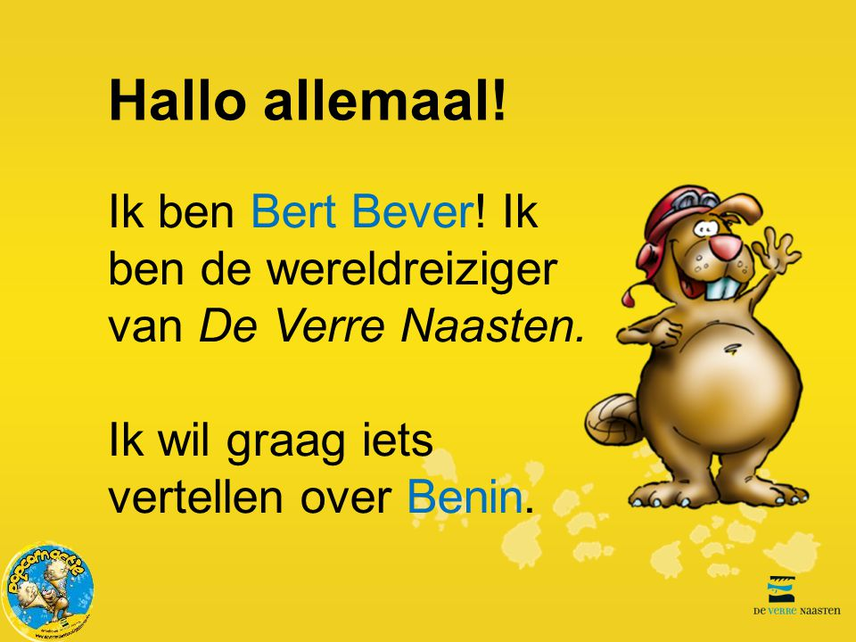 Hallo allemaal. Ik ben Bert Bever. Ik ben de wereldreiziger van De Verre Naasten.