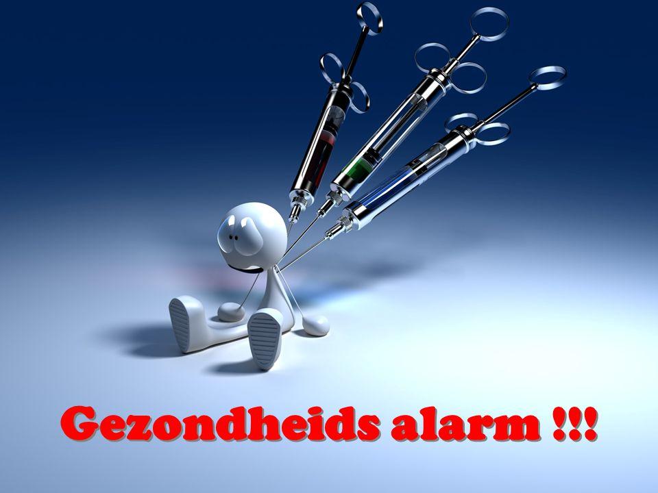 Gezondheids alarm !!!