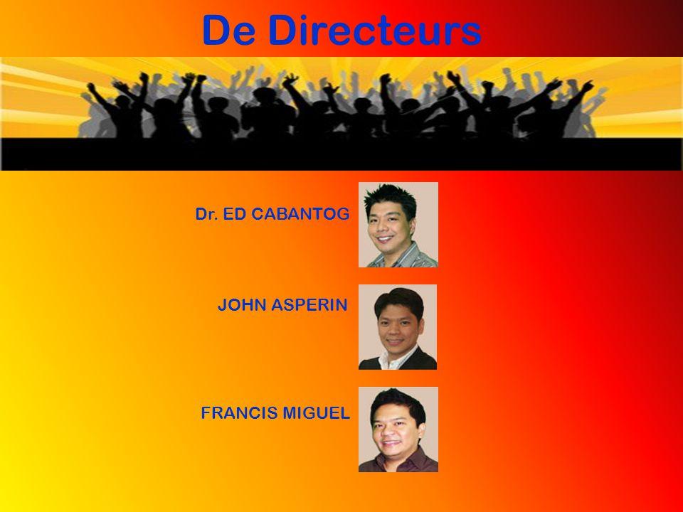 De Directeurs Dr. ED CABANTOG JOHN ASPERIN FRANCIS MIGUEL