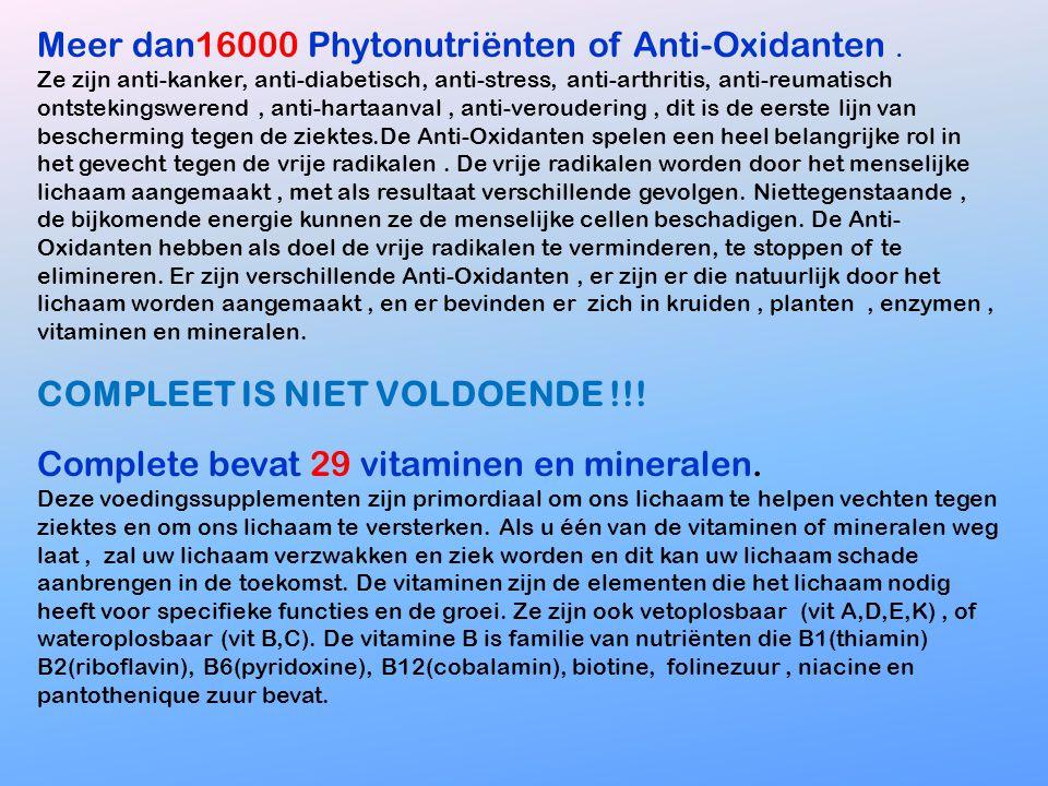 Meer dan16000 Phytonutriënten of Anti-Oxidanten .
