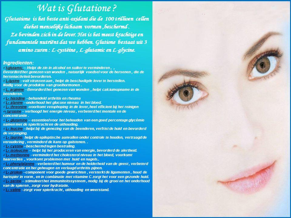 Wat is Glutatione Glutatione is het beste anti-oxidant die de 100 trillioen cellen diehet menselijke lichaam vormen ,beschermd .