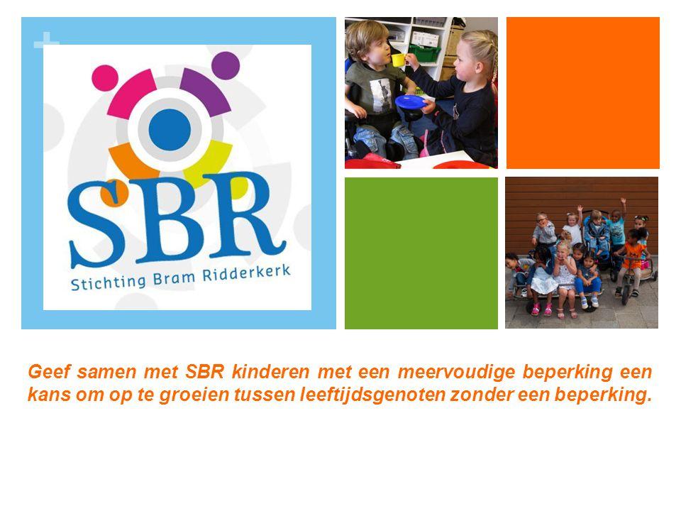 Geef samen met SBR kinderen met een meervoudige beperking een kans om op te groeien tussen leeftijdsgenoten zonder een beperking.