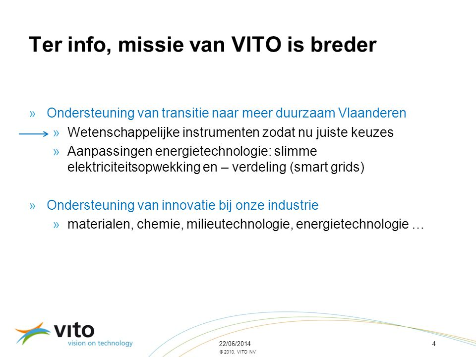 Ter info, missie van VITO is breder