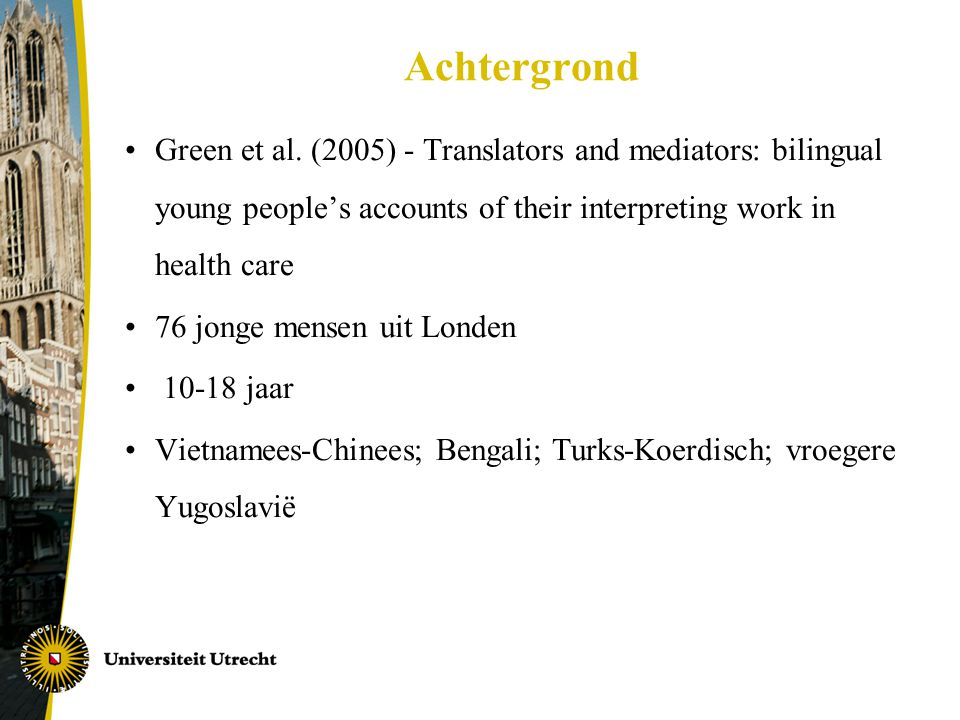 Achtergrond Green et al. (2005) - Translators and mediators: bilingual young people's accounts of their interpreting work in health care.