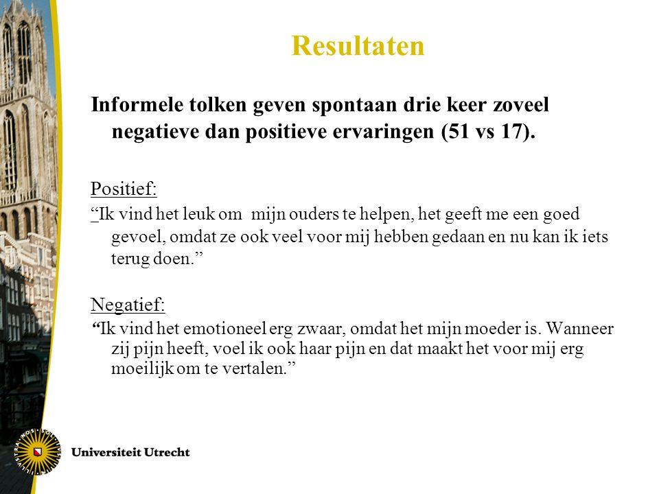 Resultaten Informele tolken geven spontaan drie keer zoveel negatieve dan positieve ervaringen (51 vs 17).