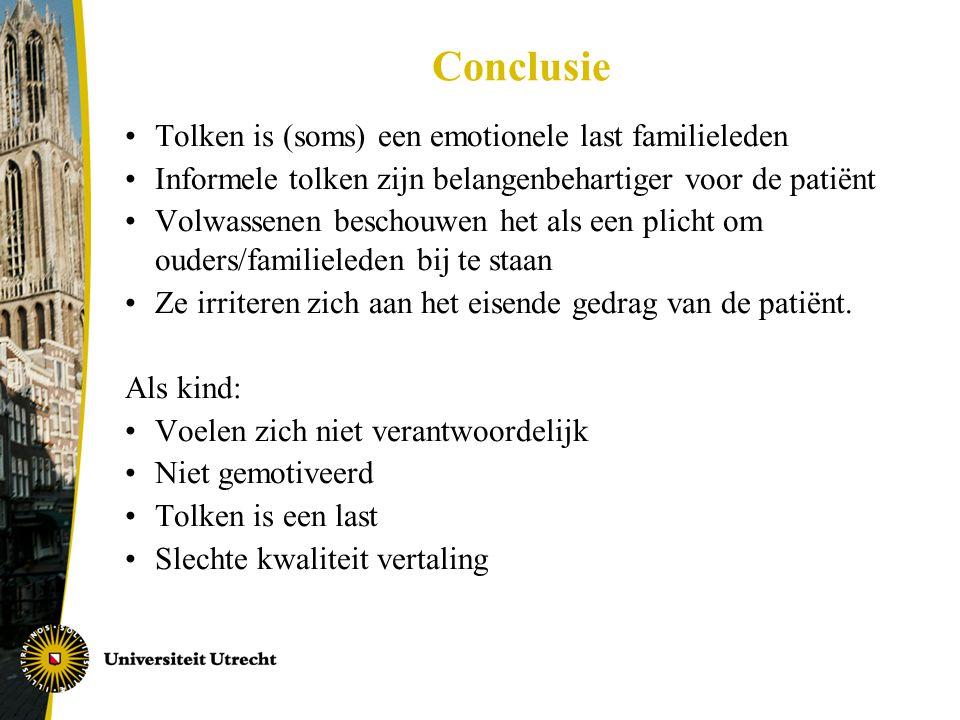 Conclusie Tolken is (soms) een emotionele last familieleden