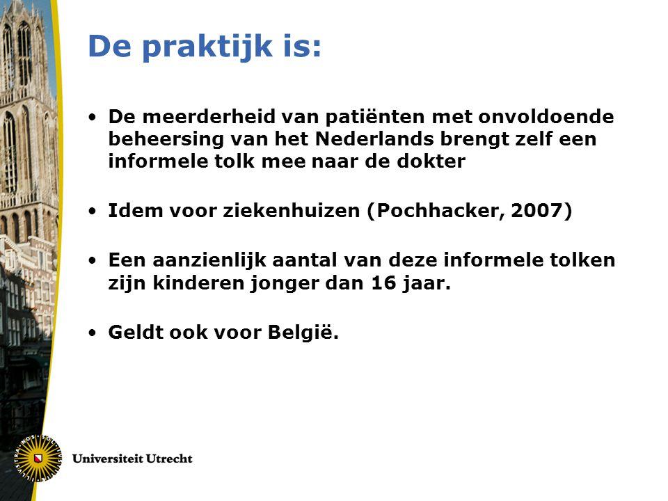 De praktijk is: De meerderheid van patiënten met onvoldoende beheersing van het Nederlands brengt zelf een informele tolk mee naar de dokter.