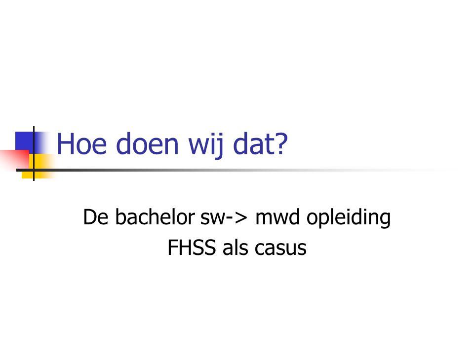 De bachelor sw-> mwd opleiding FHSS als casus