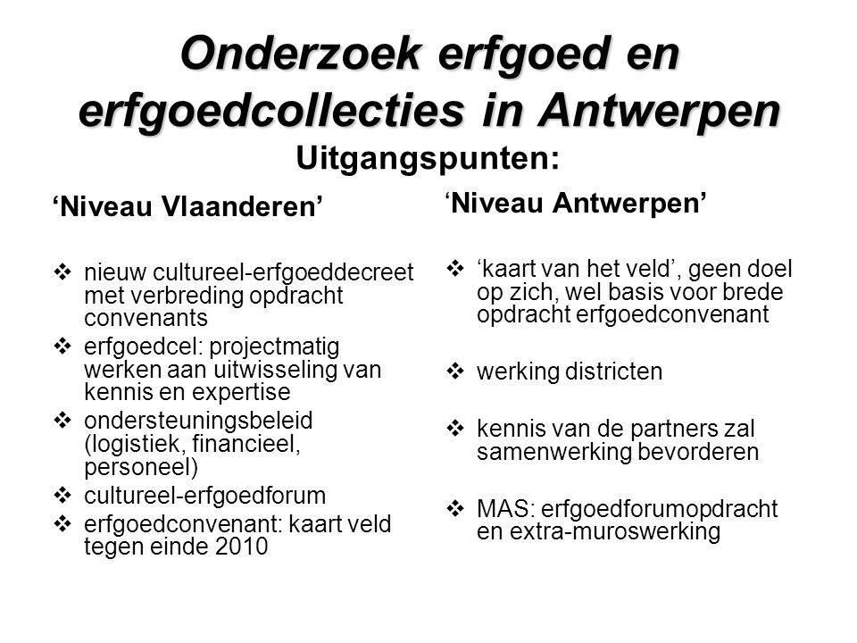 Onderzoek erfgoed en erfgoedcollecties in Antwerpen Uitgangspunten: