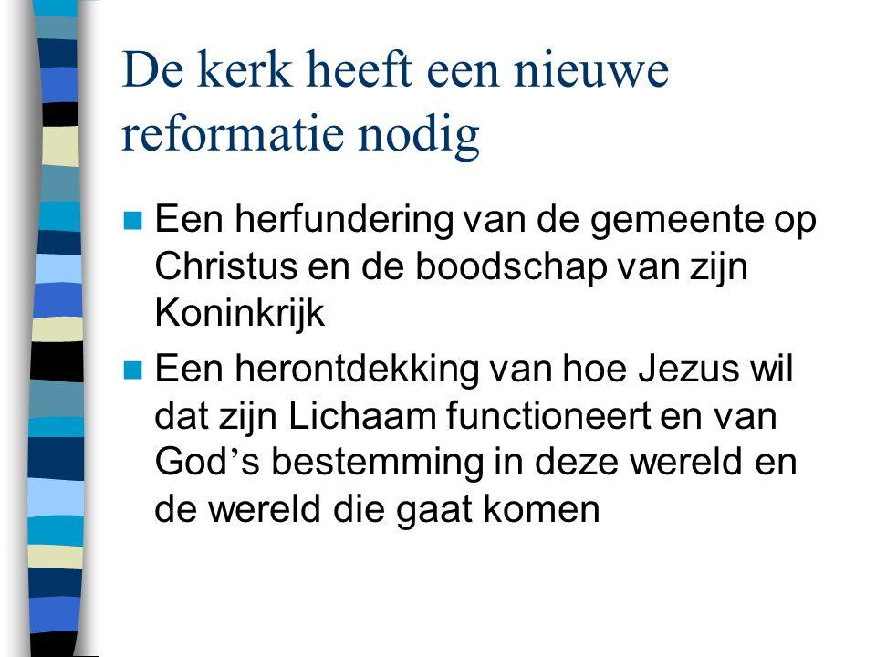 De kerk heeft een nieuwe reformatie nodig