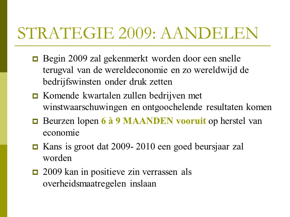 STRATEGIE 2009: AANDELEN