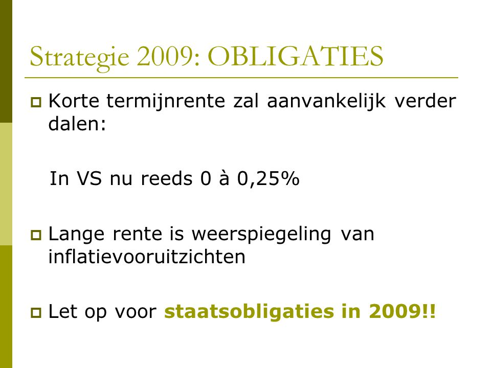 Strategie 2009: OBLIGATIES