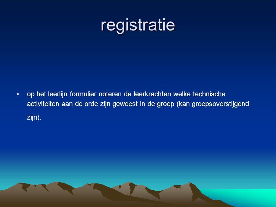 registratie op het leerlijn formulier noteren de leerkrachten welke technische.