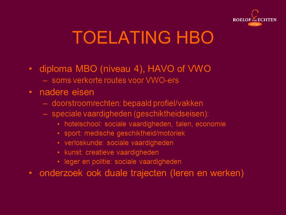TOELATING HBO diploma MBO (niveau 4), HAVO of VWO nadere eisen