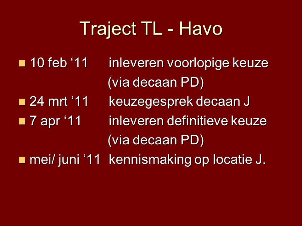 Traject TL - Havo 10 feb '11 inleveren voorlopige keuze