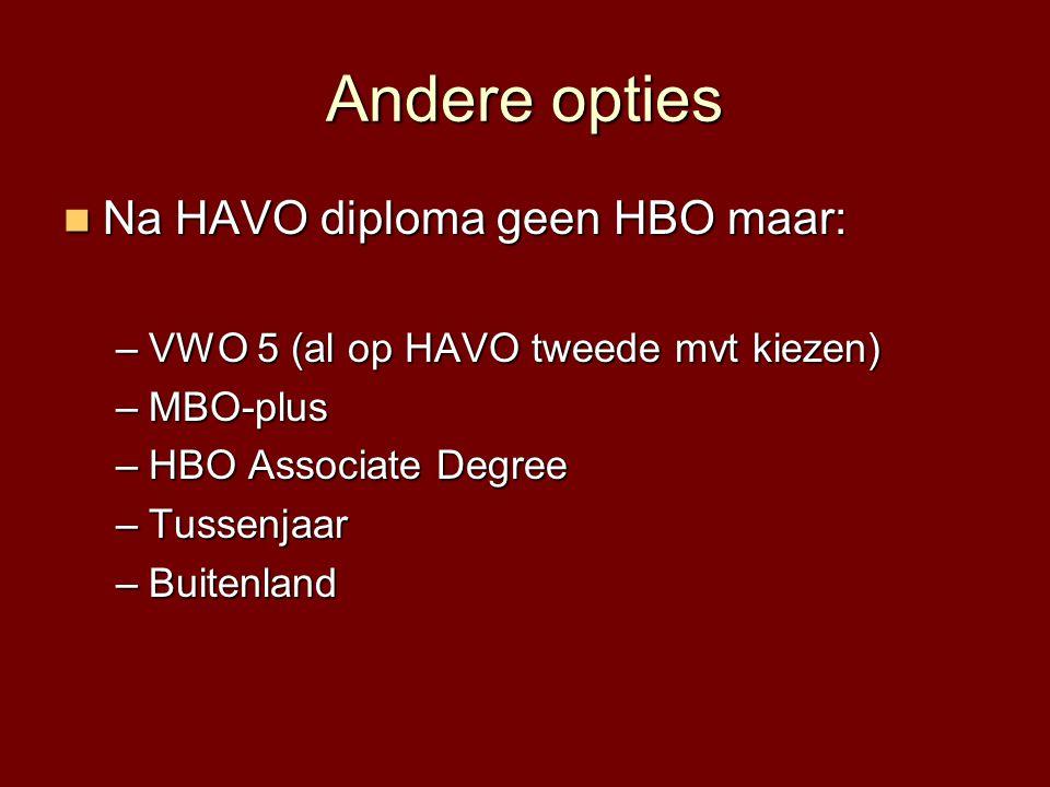 Andere opties Na HAVO diploma geen HBO maar: