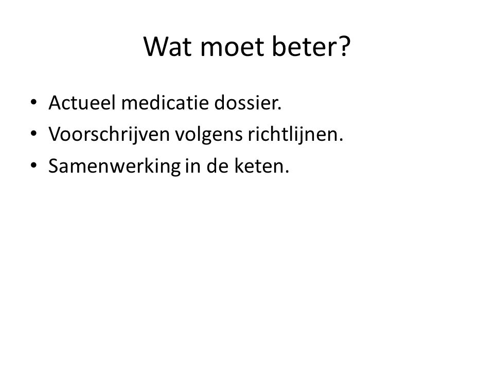 Wat moet beter Actueel medicatie dossier.