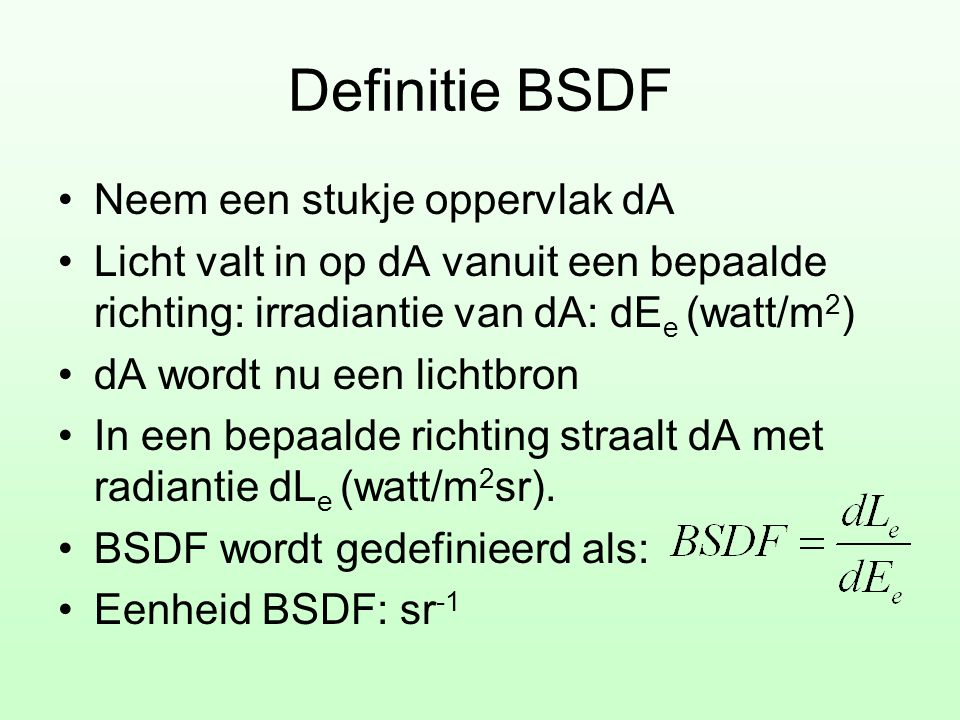 Definitie BSDF Neem een stukje oppervlak dA