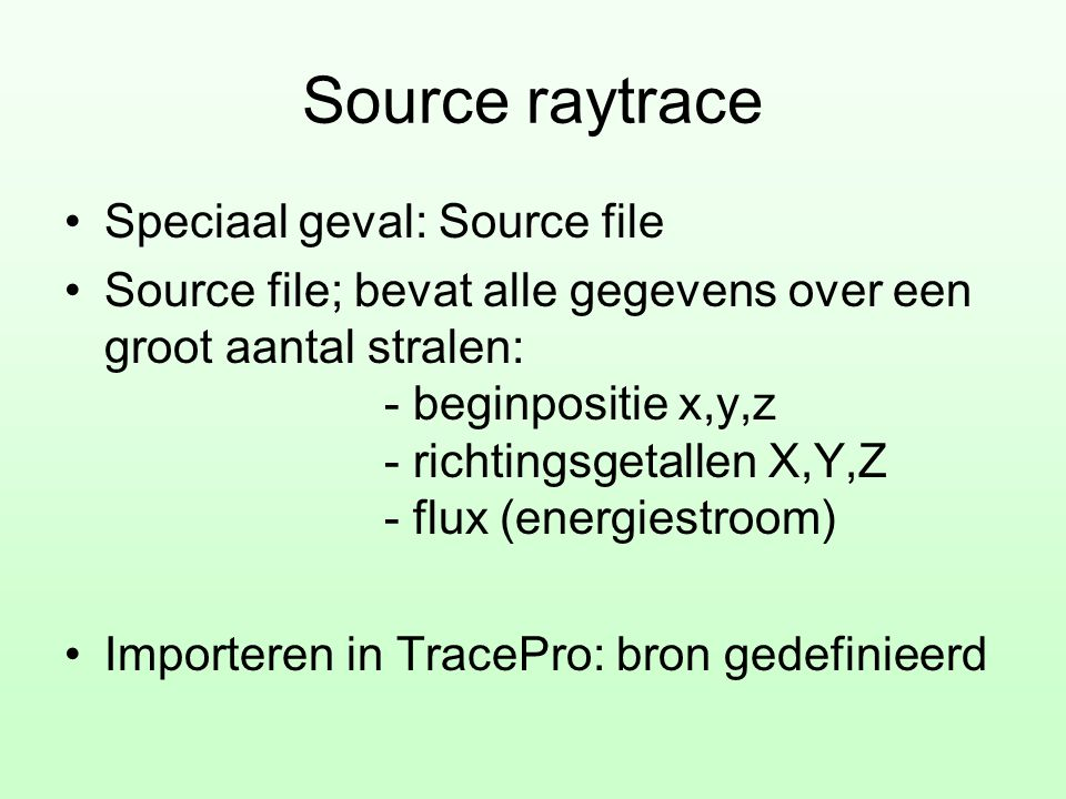 Source raytrace Speciaal geval: Source file