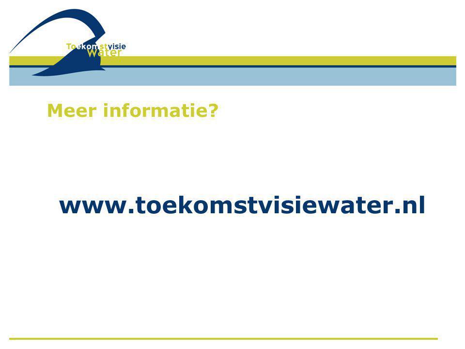 Meer informatie www.toekomstvisiewater.nl