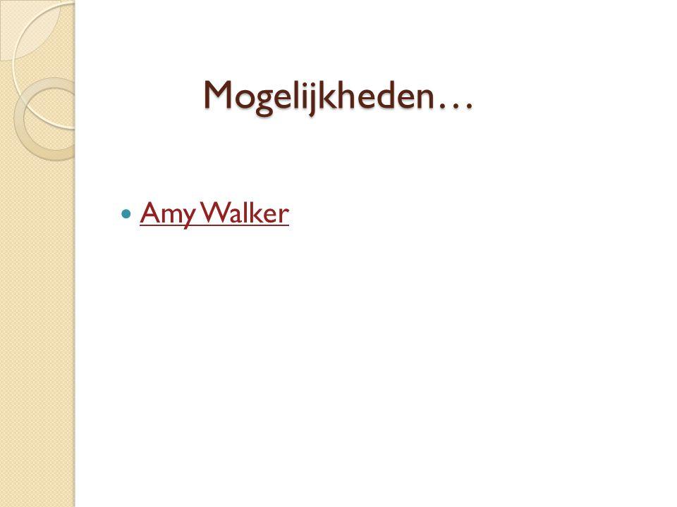 Mogelijkheden… Amy Walker