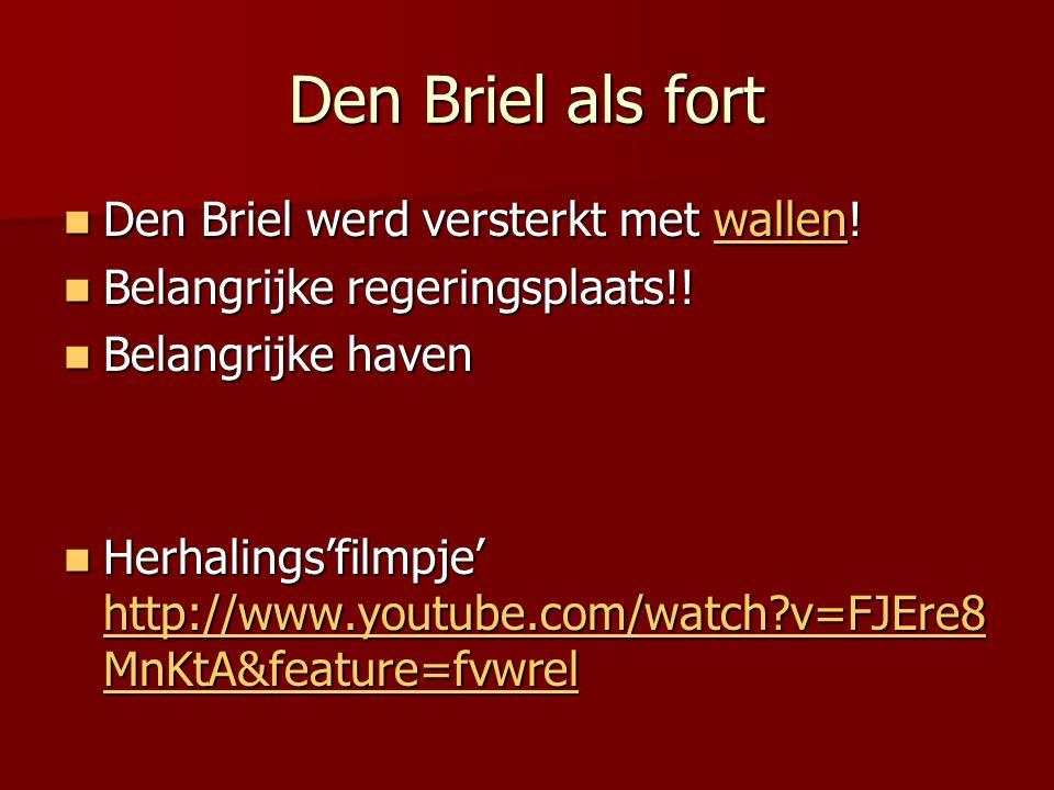 Den Briel als fort Den Briel werd versterkt met wallen!
