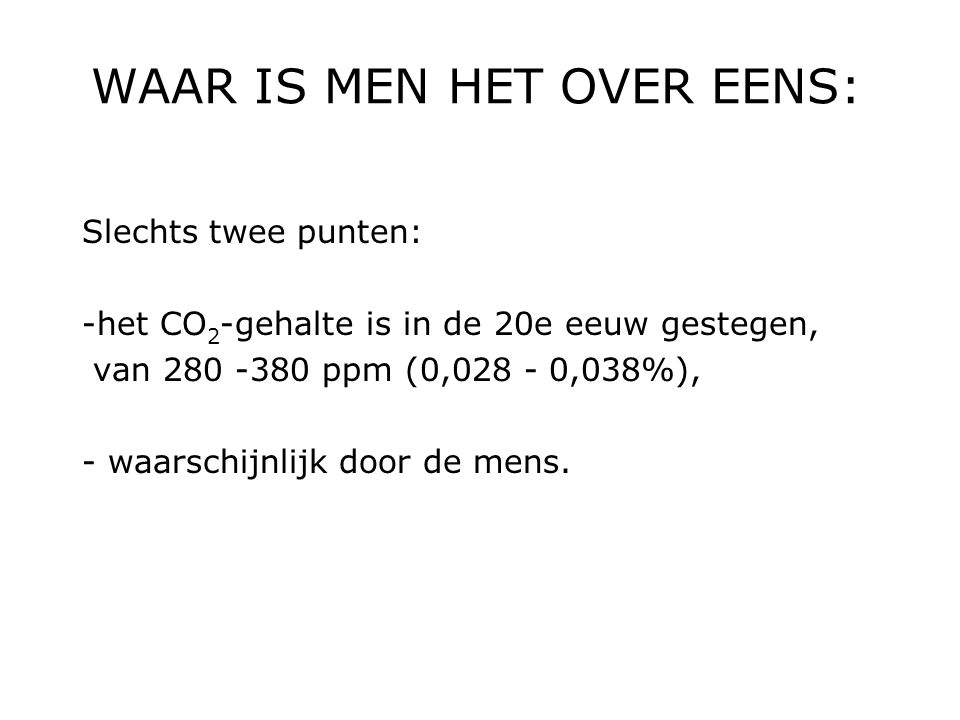 WAAR IS MEN HET OVER EENS: