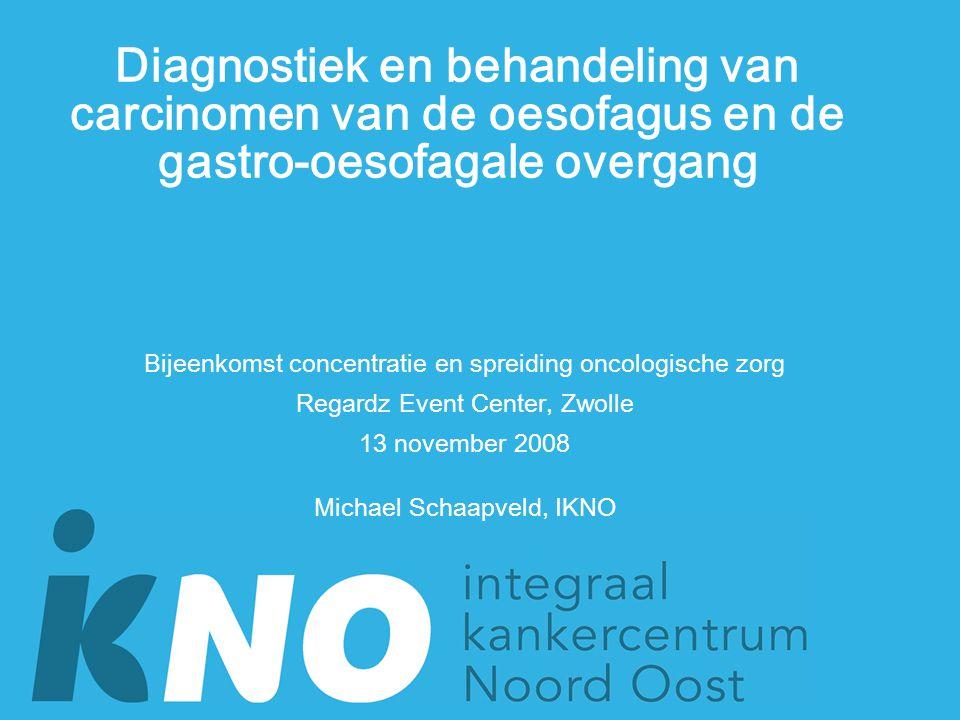 Diagnostiek en behandeling van carcinomen van de oesofagus en de gastro-oesofagale overgang