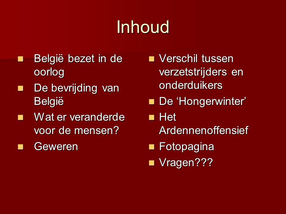 Inhoud België bezet in de oorlog De bevrijding van België