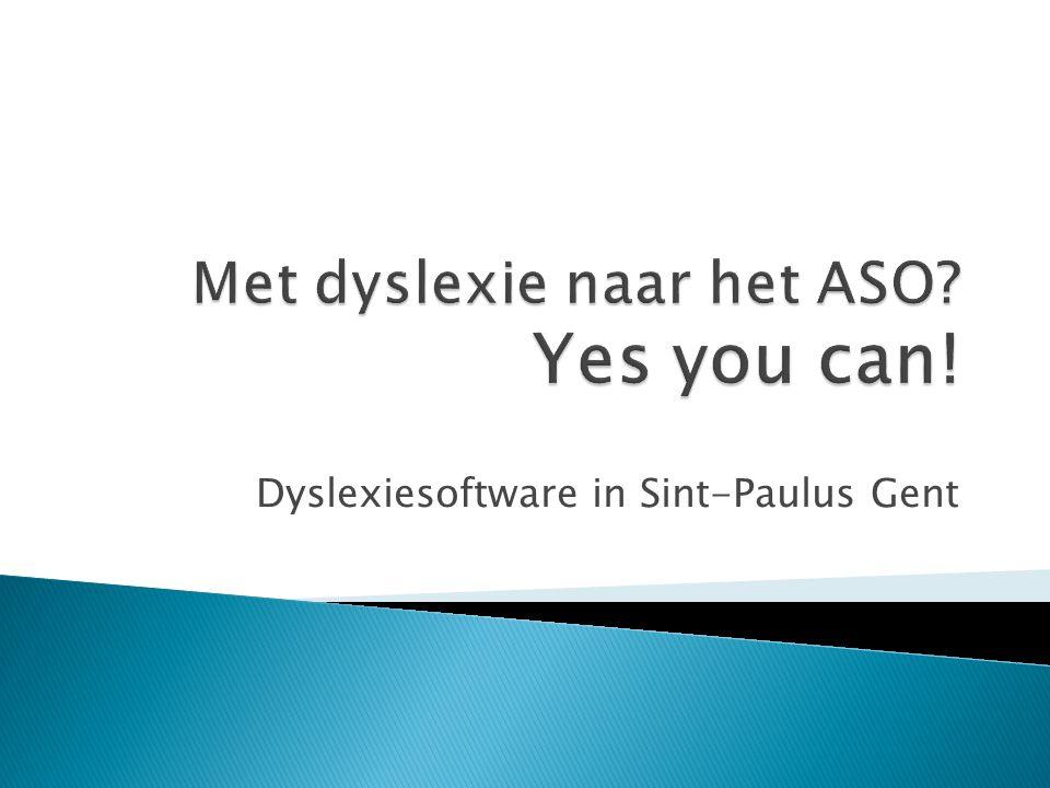 Met dyslexie naar het ASO Yes you can!