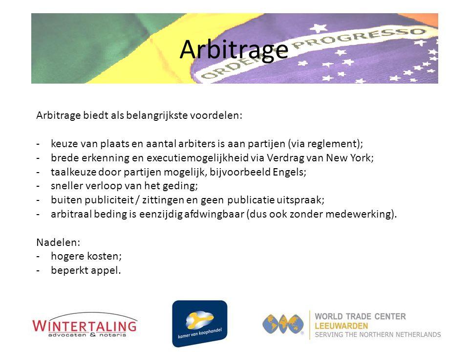 Arbitrage Arbitrage biedt als belangrijkste voordelen: