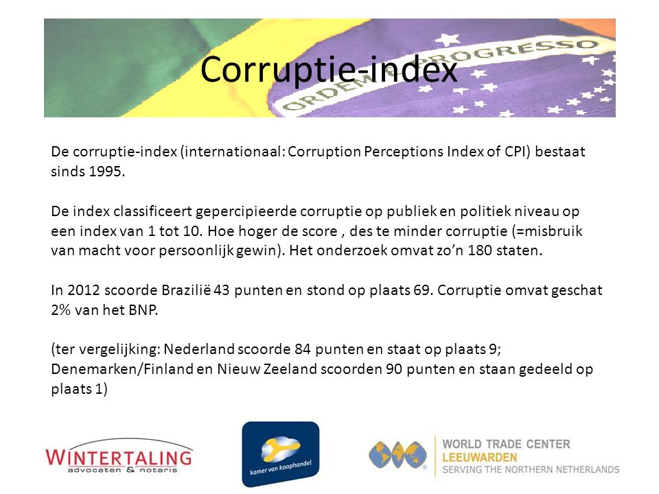 Corruptie-index De corruptie-index (internationaal: Corruption Perceptions Index of CPI) bestaat sinds 1995.