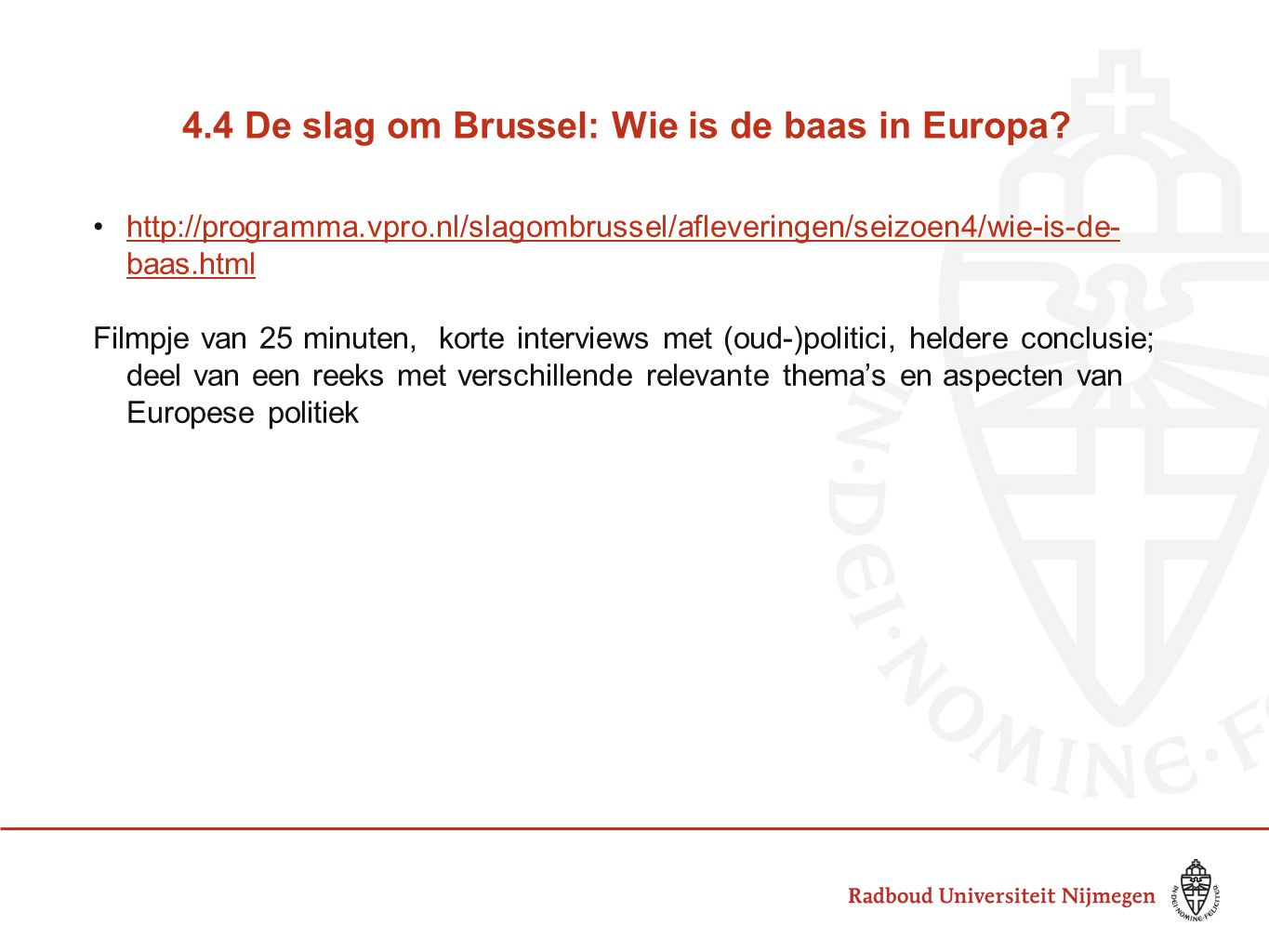4.4 De slag om Brussel: Wie is de baas in Europa