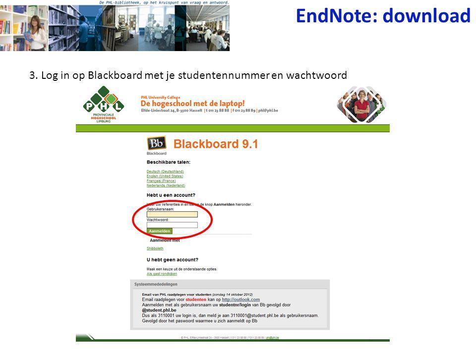 EndNote: download 3. Log in op Blackboard met je studentennummer en wachtwoord