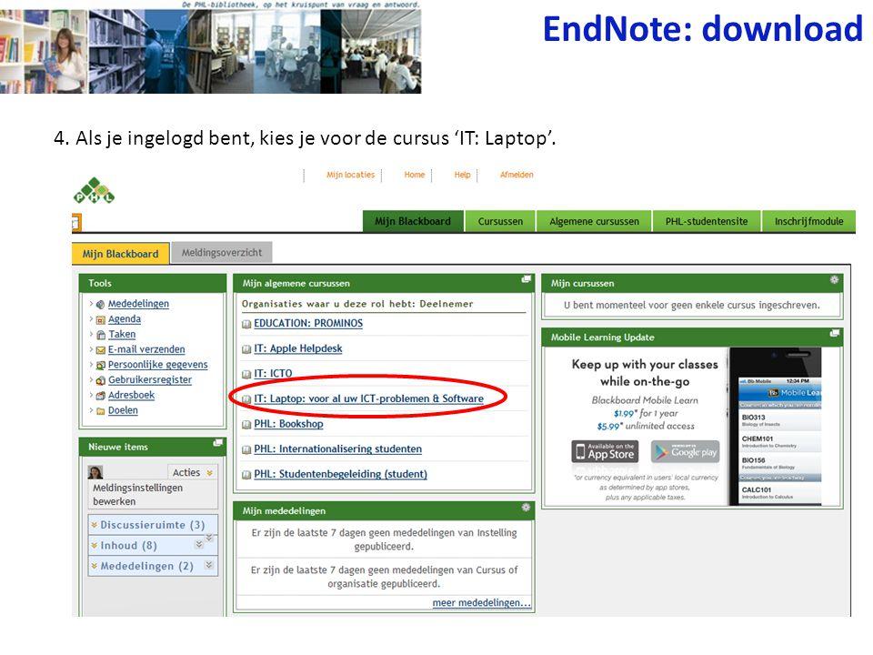 EndNote: download 4. Als je ingelogd bent, kies je voor de cursus 'IT: Laptop'.