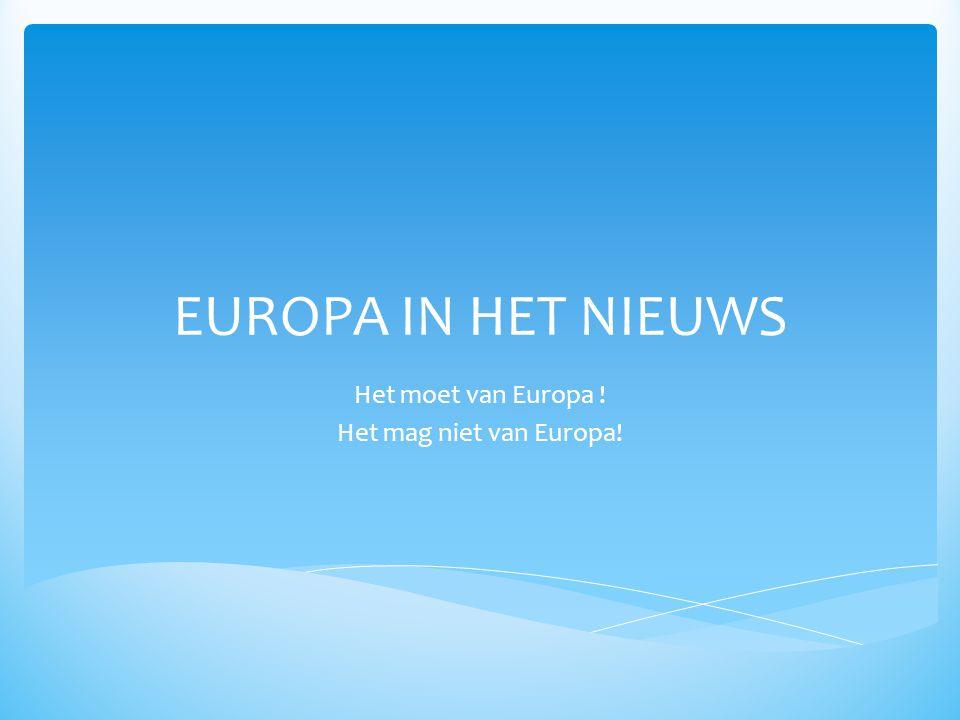 Het moet van Europa ! Het mag niet van Europa!